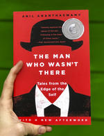 The Man Who Wasn't There: Tales from the Edge of the Self