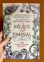 Weave the Liminal: Living Modern Traditional Witchcraft