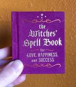 The Witches' Spell Book for Love, Happiness, and Success