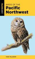 Birds of the Pacific Northwest (2nd Edition)