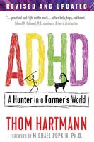 ADHD: A Hunter in a Farmer's World (3rd Edition)