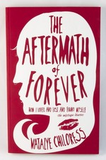 Aftermath of Forever: How I Loved and Lost and Found Myself. The Mix Tape Diaries