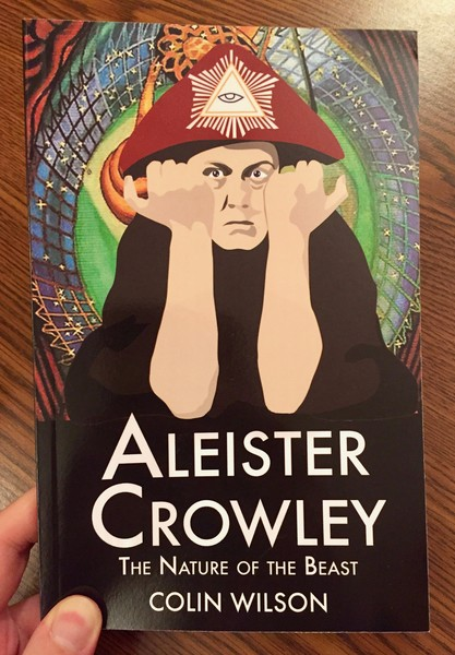 Aleister Crowley: The Nature of the Beast by Colin Wilson [Crowley squats petulantly]
