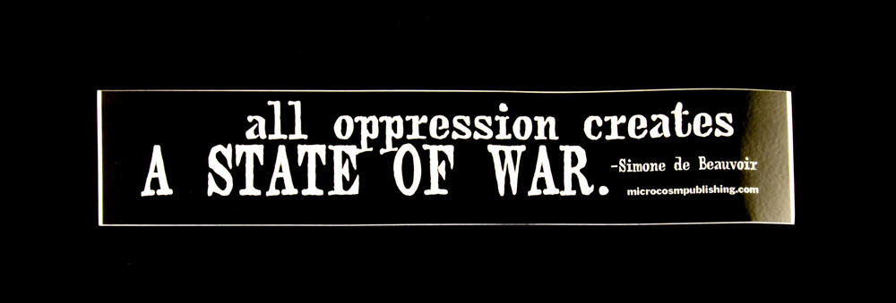 Sticker #250: All Oppression Creates a State of War