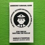 Anarchist Survival Guide for Understanding Gestapo Swine Interrogation Mind Games: Stay Free by Shutting the Fuck Up!