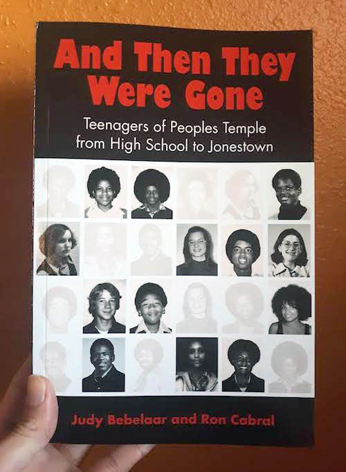 And Then They Were Gone: Teenagers of Peoples Temple from High School to Jonestown
