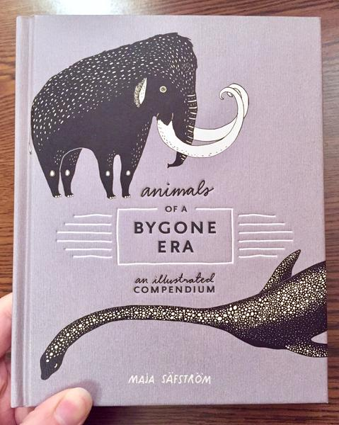 cover of Animals of a Bygone Era: An Illustrated Compendium [A Mammoth and a plesiosaur adorn the cover]
