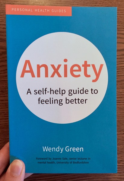 Anxiety: A Self-Help Guide to Feeling Better by Wendy Green