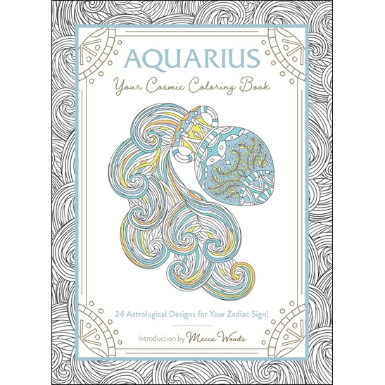 Aquarius: Your Cosmic Coloring Book—24 Astrological Designs for Your Zodiac Sign!