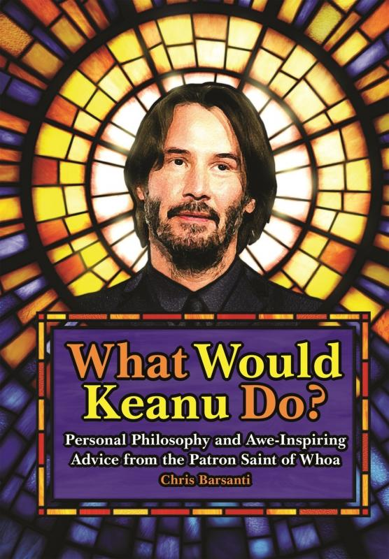 What Would Keanu Do?