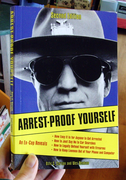 Arrest-Proof Yourself by Dale Carson and Wes Denham