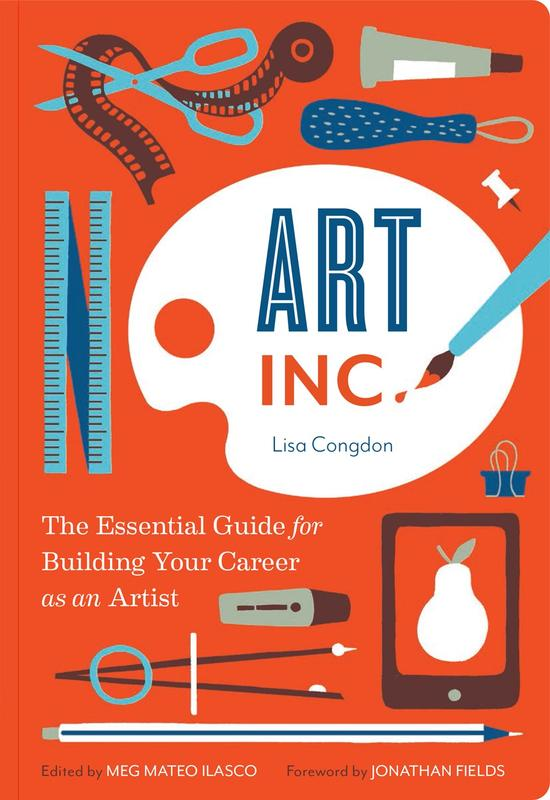 Art, Inc. : The Essential Guide for Building Your Career as an Artist (Art Books, Gifts for Artists, Learn The Artist's Way of Thinking)