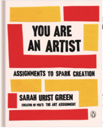 You Are an Artist: Assignments to Spark Creation
