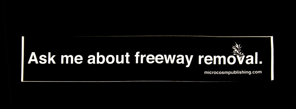 Ask Me About Freeway Removal