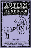 Autism Relationships Handbook: Friendships, Dating, & Long Term (formerly How to Human with Autism #2)