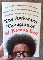 Awkward Thoughts of W. Kamau Bell