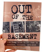 Out of the Basement: From Cheap Trick to DIY Punk in Rockford, IL, 1973-2005