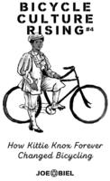 Bicycle Culture Rising #4: How Kittie Knox Made Bicycling for Everyone