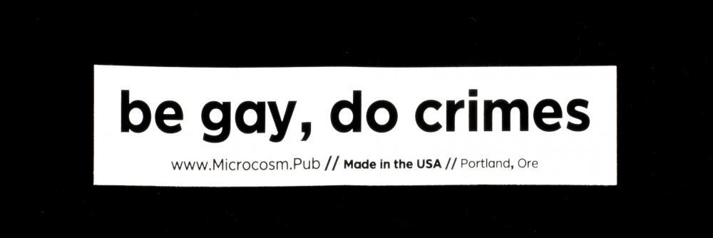 Sticker #456: Be gay, do crimes