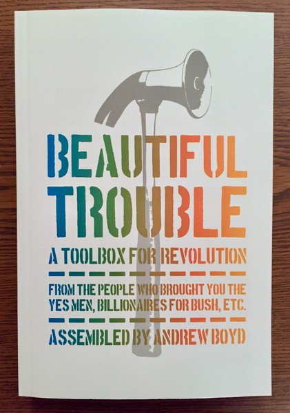 Beautiful Trouble: A Toolbox for Revolution