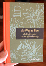Way to Bee: Meditation and the Art of Beekeeping, The (slightly damaged)