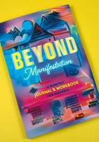 Beyond Manifestation: A Monthly Journal & Workbook for Presence