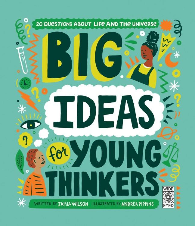 Big Ideas for Young Thinkers: 20 Questions about Life and the Universe