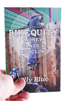 Bikequity: Money, Class, & Bicycling