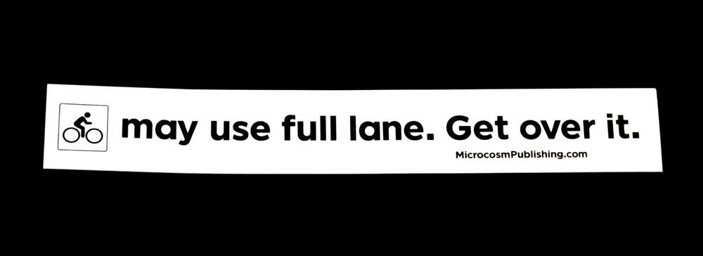 Sticker #377: may use full lane. Get over it.