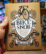 Bike Snob: Systemically & Mercilessly Realigning The World of Cycling