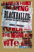 Blackballed: The Black Vote and U.S. Democracy