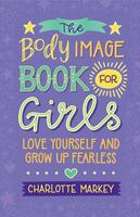Body Image Book for Girls: Love Yourself and Grow Up Fearless