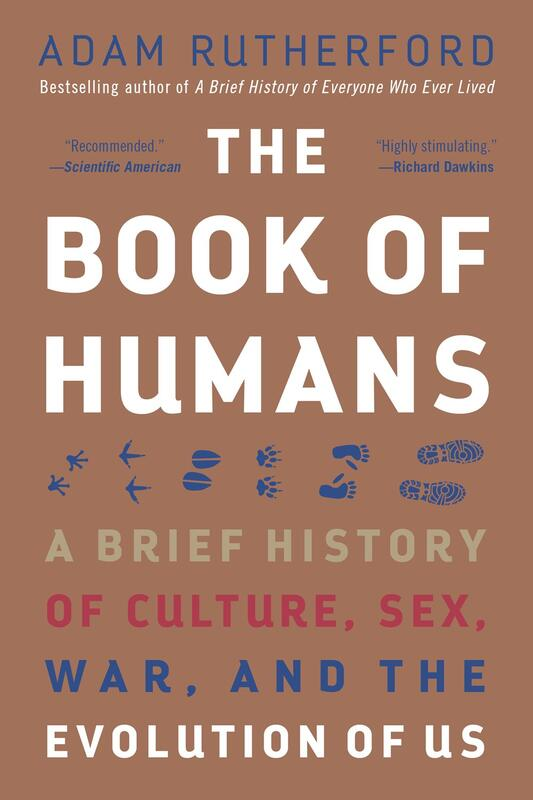 Book of Humans: A Brief History of Culture, Sex, War, and the Evolution of Us