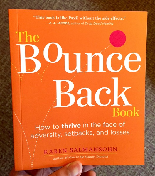 Bounce Back Book: How to Thrive in the Face of Adversity, Setbacks, and Losses, The