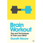 Brain Workout: Tips and Techniques to Train your Mind