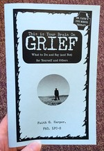 This is Your Brain on Grief: What to Do and Say (and Not) for Yourself and Others