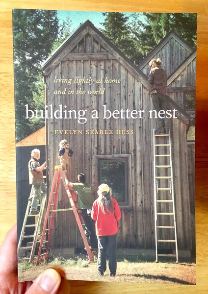 Building a Better Nest: Living Lightly at Home and in the World by Evelyn Searle Hess