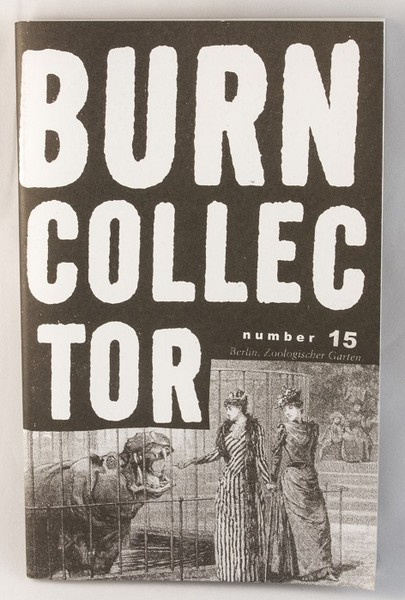 "A black zine cover with a large white title (""Burn Collector"") and two Victorian women dangerously close to a caged hippopotamus, jaws fiercely open"