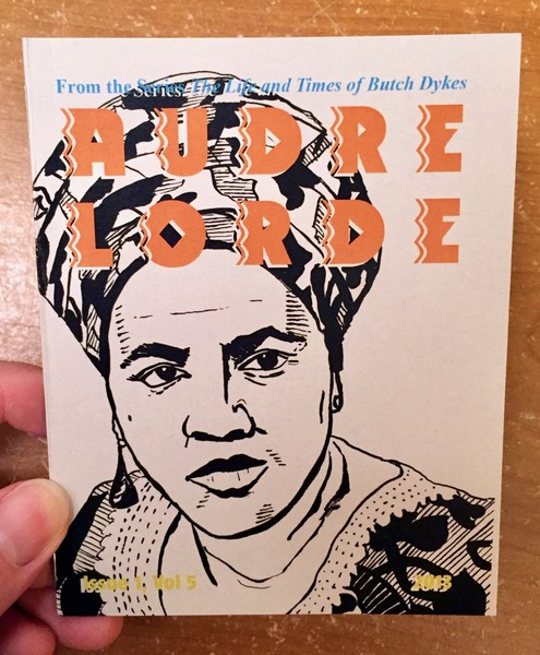 Life and Times of Butch Dykes Issue 1, Vol 5: Audre Lorde, The