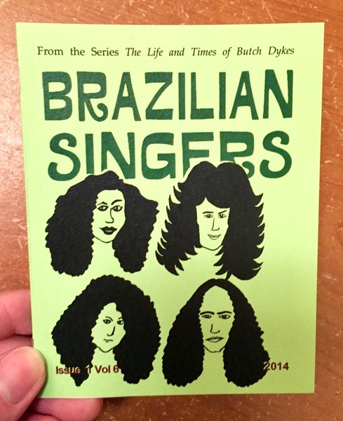 Life and Times of Butch Dykes Issue 1, Vol 6: Brazilian Singers, The