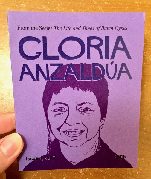 Life and Times of Butch Dykes Issue 1, Vol 7: Gloria Anzaldua, The