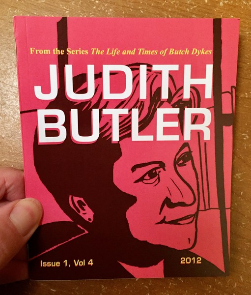 Life and Times of Butch Dykes Issue 1, Vol 4: Judith Butler, The