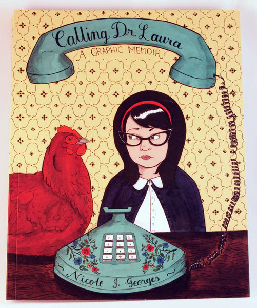 Calling Doctor Laura by Nicole Georges