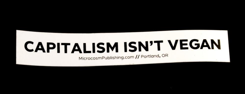 Sticker #402: Capitalism Isn't Vegan