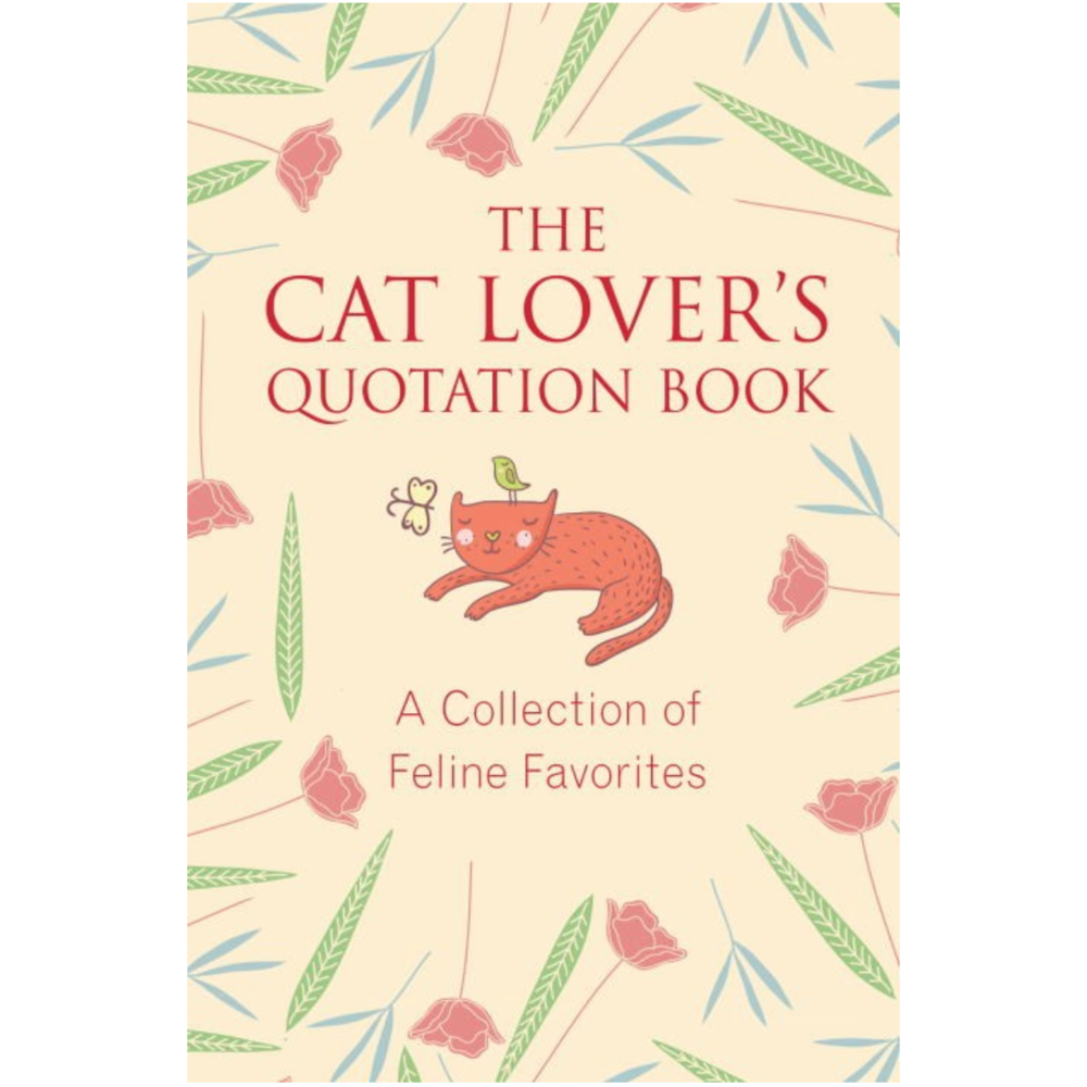 The Cat Lover's Quotation Book: A Collection of Feline Favorites