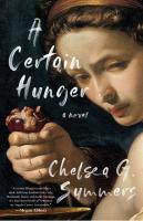 A Certain Hunger: a novel