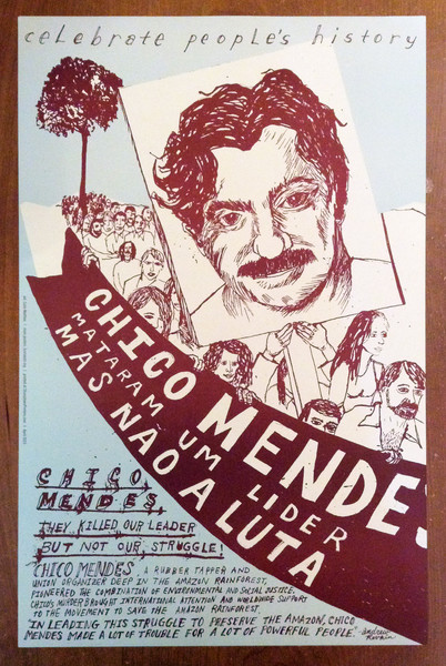 Chico Mendes justseeds poster celebrate people's history