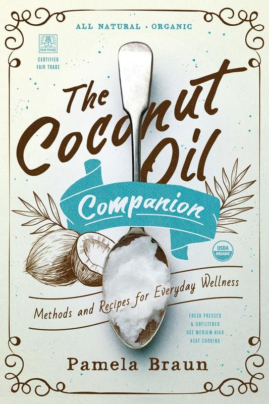 The Coconut Oil Companion: Methods and Recipes for Everyday Wellness (Countryman Pantry)