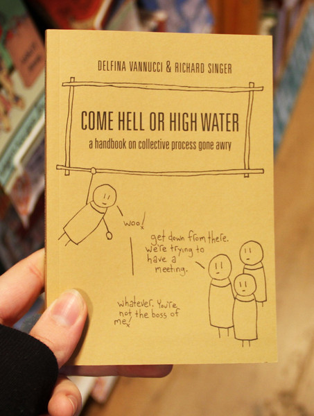 Come Hell or Highwater a Handbook on collective process gon awry by richard singer