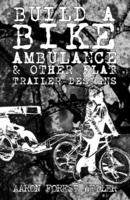 Build a Bike Ambulance (And Other Flat Trailer Designs) (formerly Community Bike Cart Design #2)